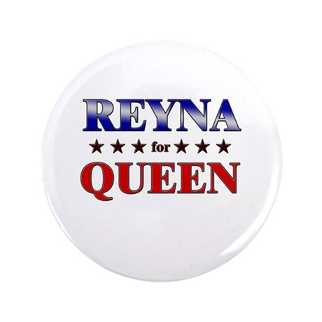 "REYNA for queen 3.5"" Button"
