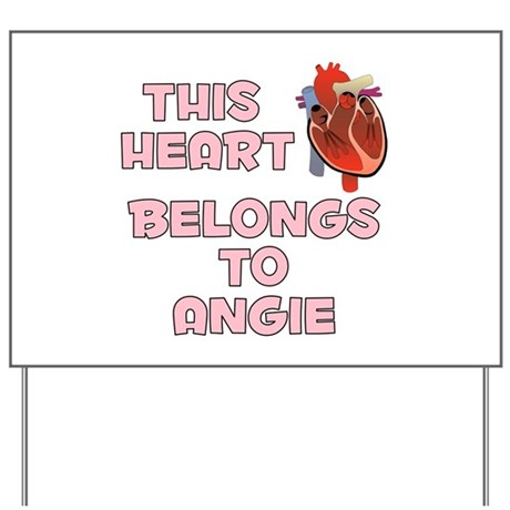 This Heart: Angie (C) Yard Sign