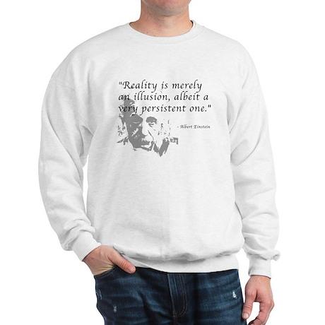 Reality is Illusion Sweatshirt