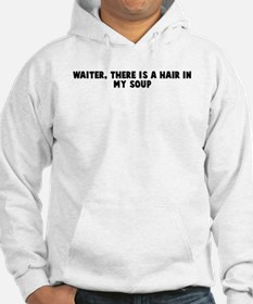 Waiter there is a hair in my Hoodie