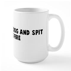 Well slap the dog and spit on Large Mug