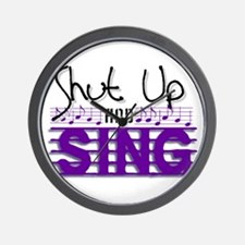 Shut Up and Sing Wall Clock