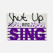 Shut Up and Sing Rectangle Magnet