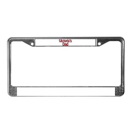 Victoria's Dad License Plate Frame