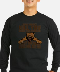 Bears Will Kill You Long Sleeve T-Shirt