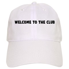 Welcome to the club Baseball Cap