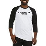 To all intents and purposes Baseball Jersey