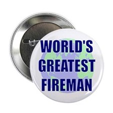 "World's Gretest Fireman 2.25"" Button"