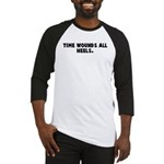 Time wounds all heels Baseball Jersey