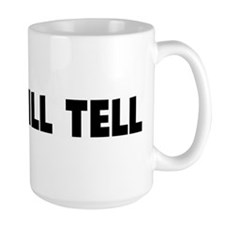Time will tell Mug