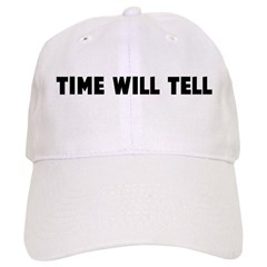 Time will tell Baseball Cap