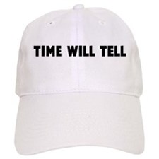 Time will tell Baseball Cap