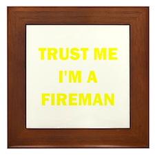 Trust Me I'm A Fireman Framed Tile