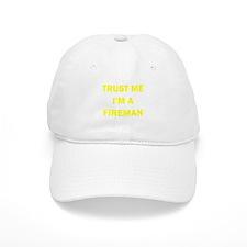 Trust Me I'm A Fireman Baseball Cap