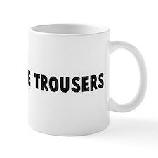 Wearing the trousers Mug