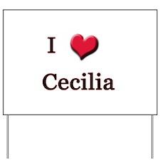I Love (Heart) Cecilia Yard Sign