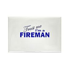 Trust Me I'm a Fireman Rectangle Magnet