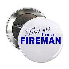 """Trust Me I'm a Fireman 2.25"""" Button (100 pack)"""
