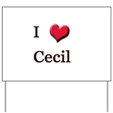 I Love (Heart) Cecil Yard Sign