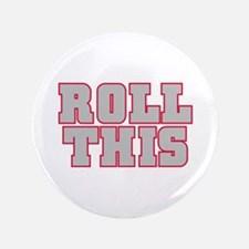 "Original ROLL THIS! 3.5"" Button"