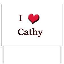 I Love (Heart) Cathy Yard Sign