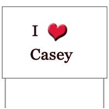 I Love (Heart) Casey Yard Sign