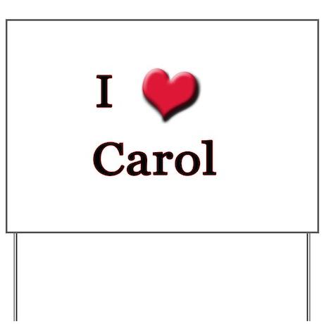 I Love (Heart) Carol Yard Sign