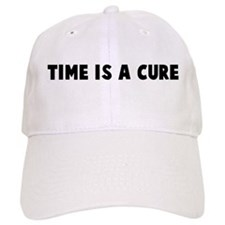 Time is a cure Baseball Cap