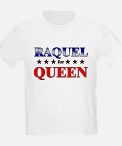 RAQUEL for queen T-Shirt