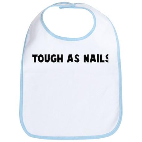 Tough as nails Bib