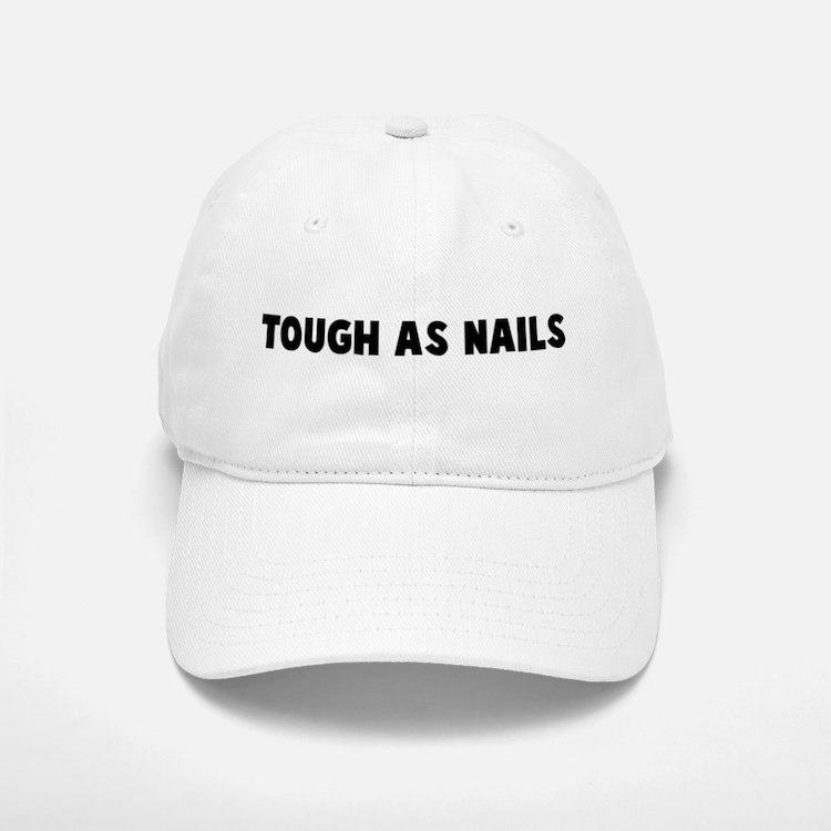 Tough as nails Baseball Baseball Cap