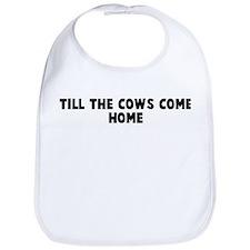 Till the cows come home Bib