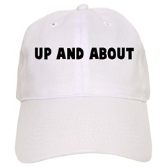 Up and about Baseball Cap