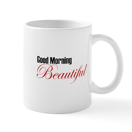 39 Good Morning Beautiful 39 Mug By Operatutor