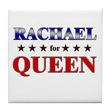 RACHAEL for queen Tile Coaster