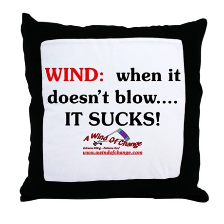Wind: When it doesn't blow... Throw Pillow
