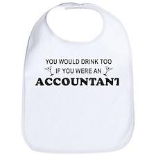 You'd Drink Too - Accountant Bib