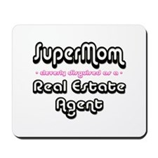 """""""SuperMom cleverly disguised as a Real Estate Agen"""