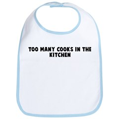 Too many cooks in the kitchen Bib