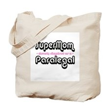"""SuperMom cleverly disguised as a Paralegal"" Tote"