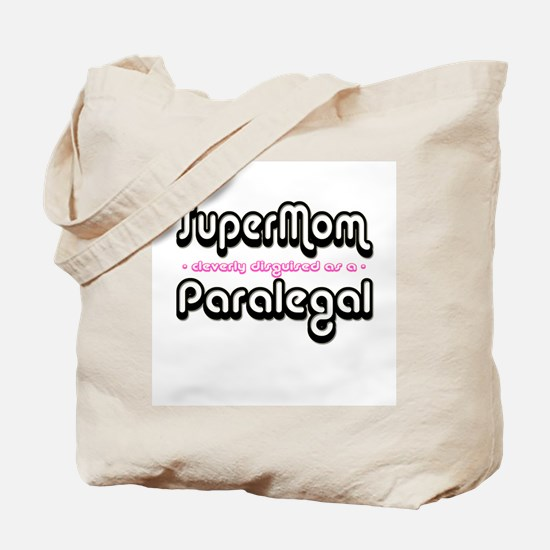 """""""SuperMom cleverly disguised as a Paralegal"""" Tote"""