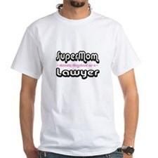 """SuperMom cleverly disguised as a Lawyer"" Shirt"