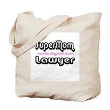 """SuperMom cleverly disguised as a Lawyer"" Tote Bag"