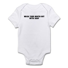 Wash your mouth out with soap Infant Bodysuit