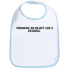 Throwing an object like a bas Bib