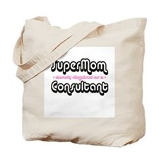 """SuperMom cleverly disguised as a Consultant"" Tote"