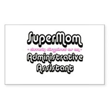 """""""SuperMom cleverly disguised as an Administrative"""