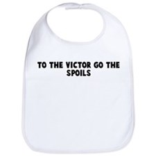 To the victor go the spoils Bib