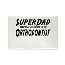 """""""SuperDad cleverly disguised as an Orthodontist"""" R"""
