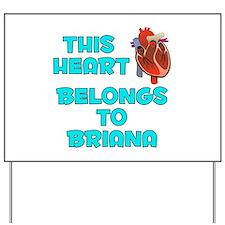 This Heart: Briana (B) Yard Sign